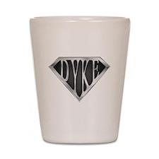 SuperDyke(metal) Shot Glass