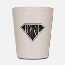 SuperDyke(metal) Shot Glass