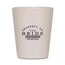 Property Bride Forever Shot Glass