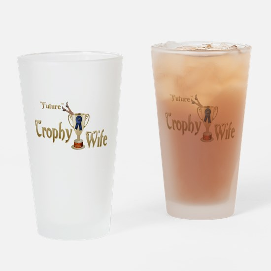 Future Trophy Wife Drinking Glass