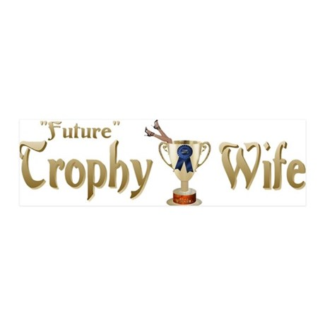 Future Trophy Wife 21x7 Wall Peel
