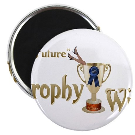 """Future Trophy Wife 2.25"""" Magnet (100 pack)"""