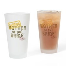 Certified Mother of the Bride Drinking Glass