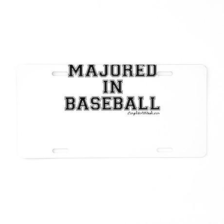 Majored In Baseball Aluminum License Plate