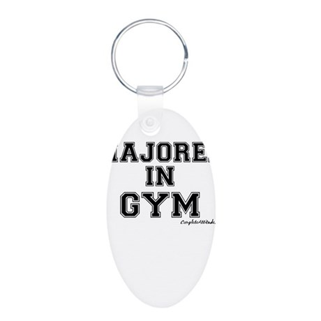 Majored In Gym Aluminum Oval Keychain