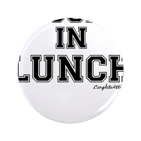 """Majored In Lunch 3.5"""" Button"""