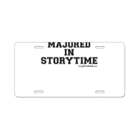 Majored In Storytime Aluminum License Plate