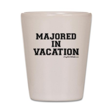Majored In Vacation Shot Glass