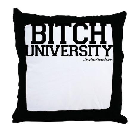 Bitch University Throw Pillow