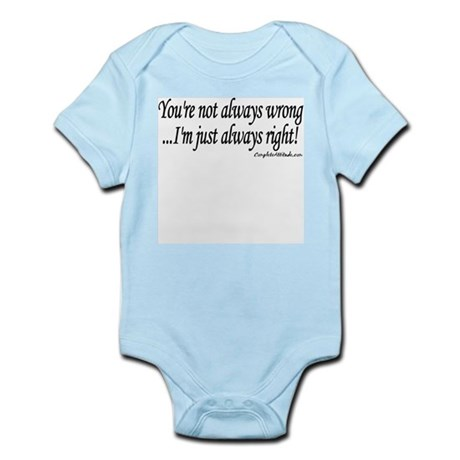 Always wrong... always right Infant Bodysuit