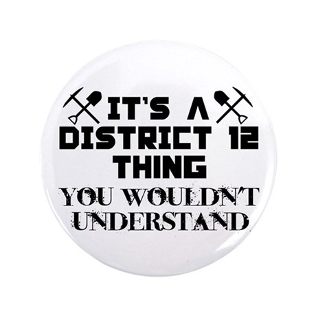 "District 12 Thing 3.5"" Button"