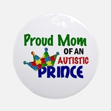 Proud Of My Autistic Prince Ornament (Round)