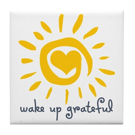 Wake Up Grateful Tile Coaster