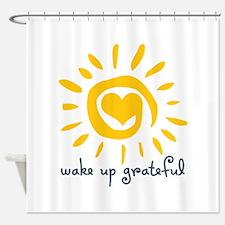 Wake Up Grateful Shower Curtain