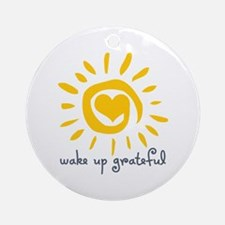 Wake Up Grateful Ornament (Round)