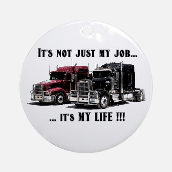 Trucker - it's my life Ornament (Round)