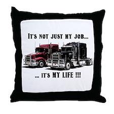 Trucker - it's my life Throw Pillow