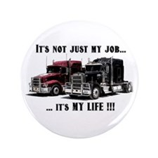 "Trucker - it's my life 3.5"" Button"