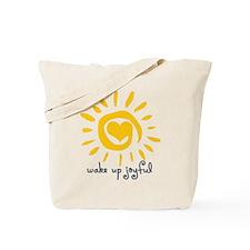 Wake Up Joyful Tote Bag