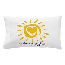 Wake Up Joyful Pillow Case