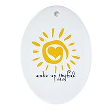 Wake Up Joyful Ornament (Oval)