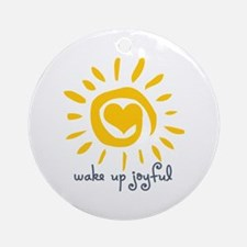 Wake Up Joyful Ornament (Round)