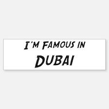 Famous in Dubai Bumper Bumper Bumper Sticker