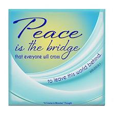 ACIM Keepsake Tile Coaster- Peace is the bridge
