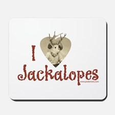 I love Jackalopes Mousepad