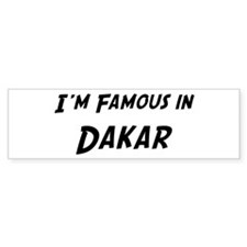 Famous in Dakar Bumper Bumper Sticker