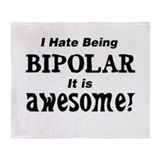 I have being bipolar awesome Throw Blanket