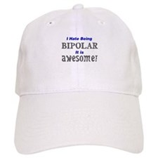 I have being bipolar awesome Baseball Cap
