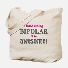 I have being bipolar awesome Tote Bag