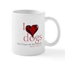 I Love Dogs: Don't Chain My B Mug