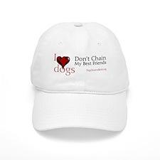 I Love Dogs: Don't Chain My B Baseball Cap