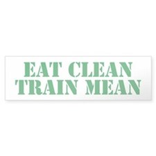 Eat Clean Train Mean Bumper Sticker