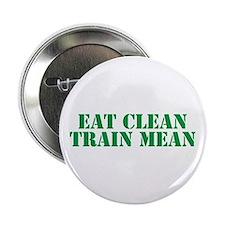 """Eat Clean Train Mean 2.25"""" Button"""