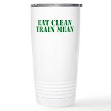 Eat Clean Train Mean Travel Mug