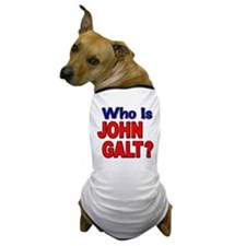 Who Is John Galt? Dog T-Shirt