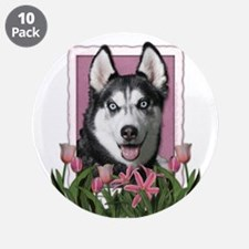 "Mothers Day Pink Tulips Siberian Husky 3.5"" Button"