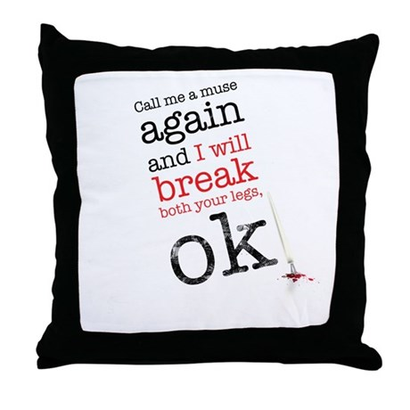 Call me a muse... Throw Pillow by Serendipity_UK