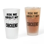 Ask Me About My Chickens Drinking Glass