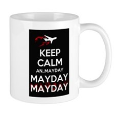 Keep Calm...Mayday Small Mug