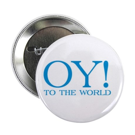 "Oy! to the World Products 2.25"" Button"