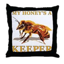 My Honey's a Keeper Throw Pillow