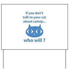 Catnip Yard Sign