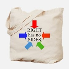 Right has no Sides Tote Bag