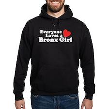 Everyone Loves a Bronx Girl Hoodie