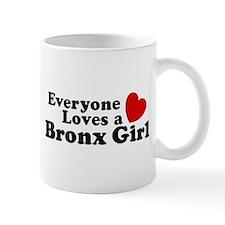 Everyone Loves a Bronx Girl Mug