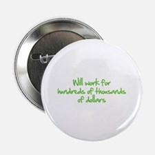 """Will work for ... 2.25"""" Button (10 pack)"""